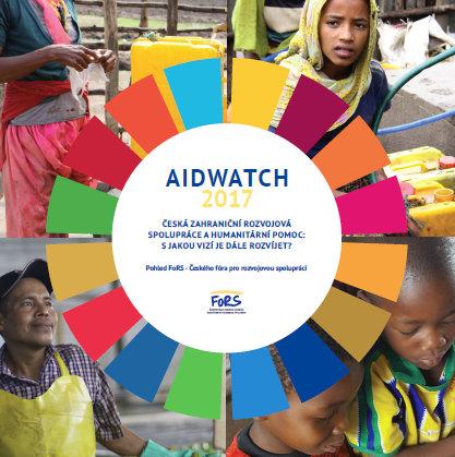 Aidwatch 2017 – Česká zahraniční rozvojová spolupráce a humanitární pomoc: S jakou vizí je dále rozvíjet?